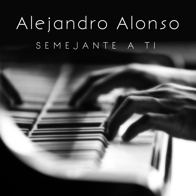Semejante a Ti Alejandro Alonso Piano Musica Cristiana